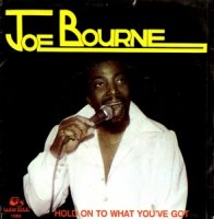 Joe Bourne / Hold On To What You've Got (7