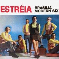 BRASILIA MODERN SIX / ESTREIA (LP)