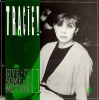 Tracie / Give It Some Emotion (7