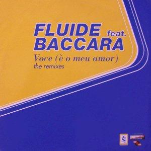 Fluide Feat. Baccara / Voce (e O Meu Amor) The Remixes (12