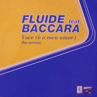 Fluide Feat. Baccara / Voce (e O Meu Amor) The Remixes (12