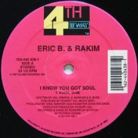 Eric B. & Rakim / I Know You Got Soul (12