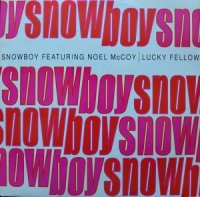 SNOWBOY feat. NOEL McCOY / LUCKY FELLOW (12
