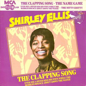 Shirley Ellis / The Clapping Song (7