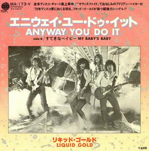 """Liquid Gold / Anyway You Do It (7"""")"""
