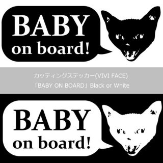 カッティングステッカー(VIVI FACE) [BABY ON BORD] Black or White 13.CATS.WORKSオリジナル