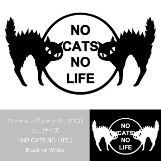 カッティングステッカー(ロゴ)ミニサイズ [NO CATS NO LIFE] Black or White 13.CATS.WORKSオリジナル