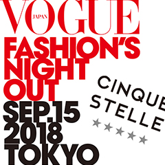 Vol203:VOGUE FASHION'S NIGHT OUT 2018 x CINQUE STELLE Aoyama